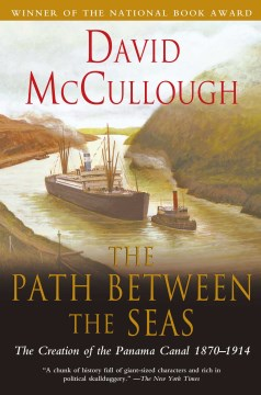 Product Path Between the Seas: The Creation of the Panama Canal, 1870-1914