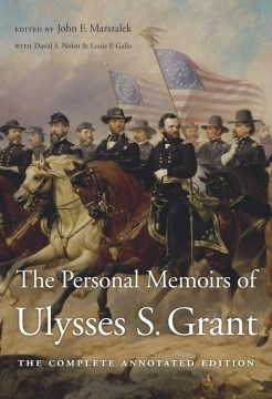 Product The Personal Memoirs of Ulysses S. Grant: The Complete Annotated Edition