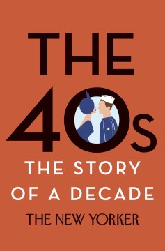 Product The 40s: The Story of a Decade