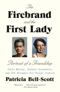 Product The Firebrand and the First Lady: Portrait of a Friendship: Pauli Murray, Eleanor Roosevelt, and the Struggle for Social Justice