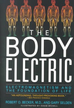 Product The Body Electric: Electromagnetism and the Foundation of Life