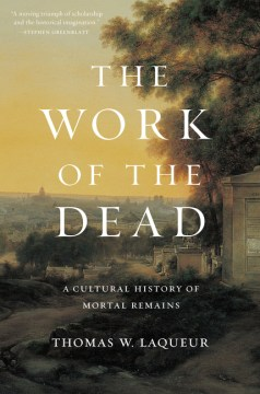 Product The Work of the Dead: A Cultural History of Mortal Remains
