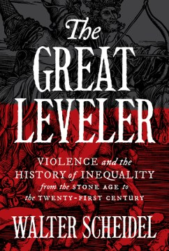 Product The Great Leveler: Violence and the History of Inequality from the Stone Age to the Twenty-First Century