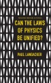 Product Can the Laws of Physics Be Unified?