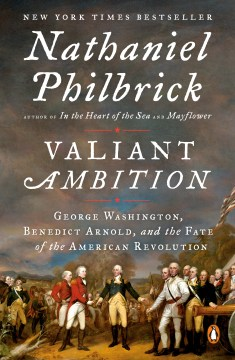 Product Valiant Ambition: George Washington, Benedict Arnold, and the Fate of the American Revolution