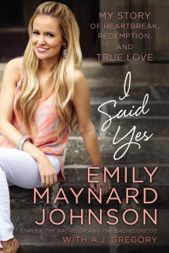 Product I Said Yes: My Story of Heartbreak, Redemption, and True Love