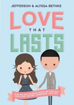 Product Love That Lasts: How We Discovered God's Better Way for Love, Dating, Marriage, and Sex