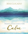 Product Trade Your Cares for Calm: God's Promise of Perfect Peace