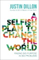 Product A Selfish Plan to Change the World