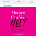 Product Mother, Can You Not?: And you thought your mom was nuts...
