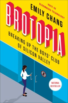 Product Brotopia: Breaking Up the Boys' Club of Silicon Valley