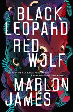 Black Leopard, Red Wolf Marlon James
