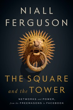 Product The Square and the Tower: Networks and Power, from the Freemasons to Facebook