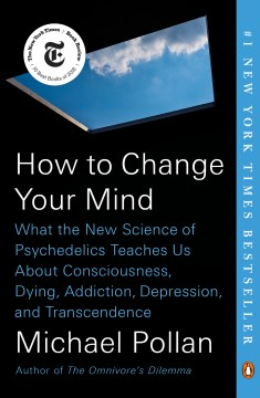 Product How to Change Your Mind: What the New Science of Psychedelics Teaches Us About Consciousness, Dying, Addiction, Depression, and Transcendence