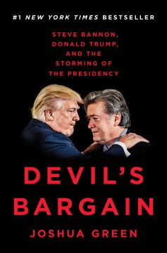 Product Devil's Bargain: Steve Bannon, Donald Trump, and the Storming of the Presidency
