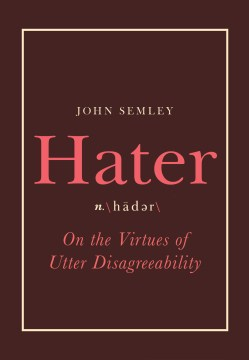 Product Hater: On the Virtues of Utter Disagreeability