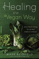 Product Healing the Vegan Way: Plant-Based Eating for Optimal Health and Wellness