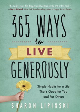 Product 365 Ways to Live Generously: Simple Habits for a Life That's Good for You and for Others