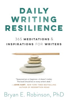 Product Daily Writing Resilience: 365 Meditations & Inspirations for Writers