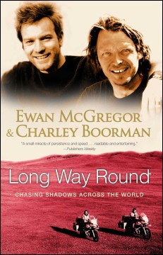 Product Long Way Round: Chasing Shadows Across the World
