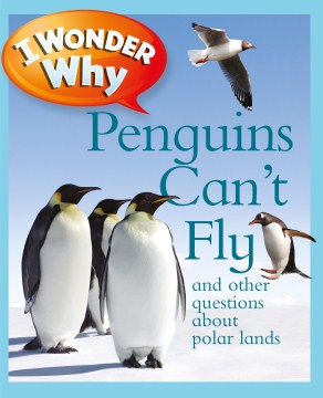 Product I Wonder Why Penguins Can't Fly: And Other Questions About Polar Lands