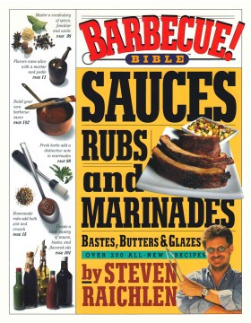 Product Barbecue! Bible Sauces, Rubs, and Marinades, Bastes, Butters, and Glazes