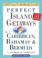Product Perfect Island Getaways from 1,000 Places to See Before You Die: The Caribbean, Bahamas and Bermuda