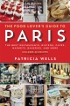 Product The Food Lover's Guide to Paris: The Best Restaurants, Bistros, Cafes, Markets, Bakeries, and More