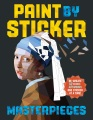 Product Paint by Sticker Masterpieces: Re-Create 12 Iconic Artworks One Sticker at a Time!