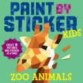 Product Paint by Sticker Kids: Zoo Animals: Create 10 Pictures One Sticker at a Time!