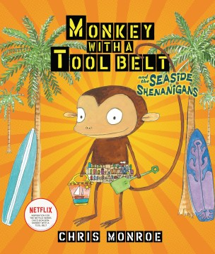 Product Monkey With a Tool Belt and the Seaside Shenanigans