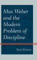 Product Max Weber and the Modern Problem of Discipline