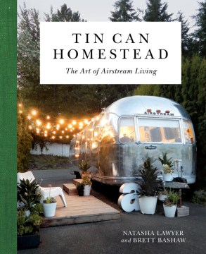 Product Tin Can Homestead: The Art of Airstream Living