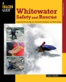 Product White Water Safety and Rescue: Essential Knowledge for Canoeists, Kayakers, and Raft Guides
