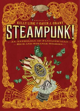 Product Steampunk!: An Anthology of Fantastically Rich and Strange Stories