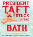 Product President Taft Is Stuck in the Bath