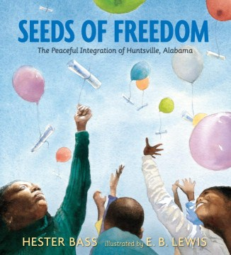 Product Seeds of Freedom: The Peaceful Integration of Huntsville, Alabama