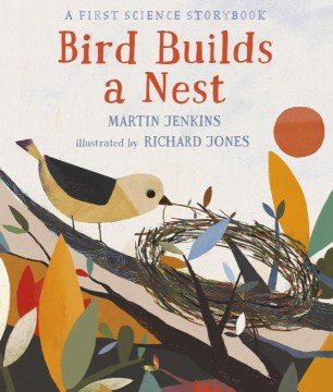 Product Bird Builds a Nest: A First Science Storybook