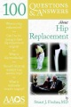 Product 100 Questions & Answers About Hip Replacement