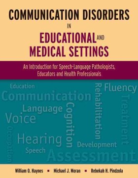 Product Communication Disorders in Educational and Medical Settings: An Introduction for Speech-Language Pathologists, Educators, and Health Professionals
