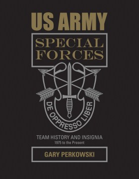 Product US Army Special Forces Team History and Insignia 1975 to the Present