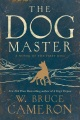 Product The Dog Master: A Novel of the First Dog