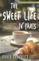 Product The Sweet Life in Paris: Delicious Adventures in the World's Most Glorious - and Perplexing - City