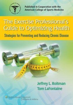 Product The Exercise Professional's Guide To Optimizing Health: Strategies for Preventing and Reducing Chronic Disease