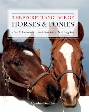 Product The Secret Language of Horses & Ponies: How to Understand What Your Horse Is Telling You