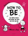 Product How to Be: Six Simple Rules for Being the Best Kid You Can Be