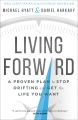 Product Living Forward: A Proven Plan to Stop Drifting and Get the Life You Want
