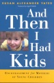 Product And Then I Had Kids: Encouragement for Mothers of Young Children