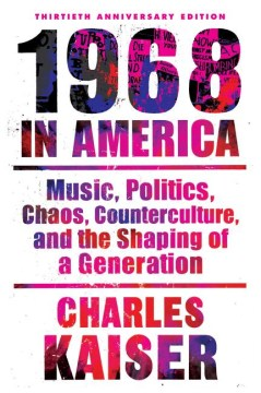 Product 1968 in America: Music, Politics, Chaos, Counterculture, and the Shaping of a Generation