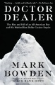 Product Doctor Dealer: The Rise and Fall of an All-American Boy and His Multimillion-Dollar Cocaine Empire